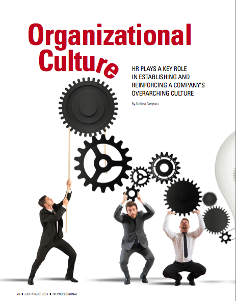 Organizational Culture article in the July/August 2014 Issue of HR Professional.